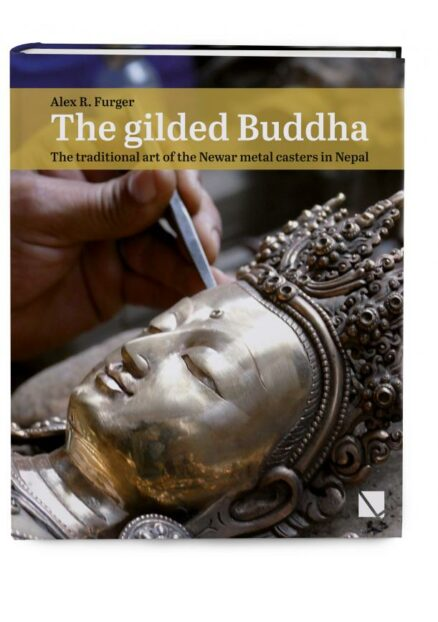 The gilded Buddha - The traditional art of the Newar metal casters in Nepal
