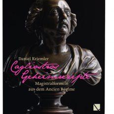 Cagliostros Geheimrezepte – Magistralformeln aus dem Ancien Régime