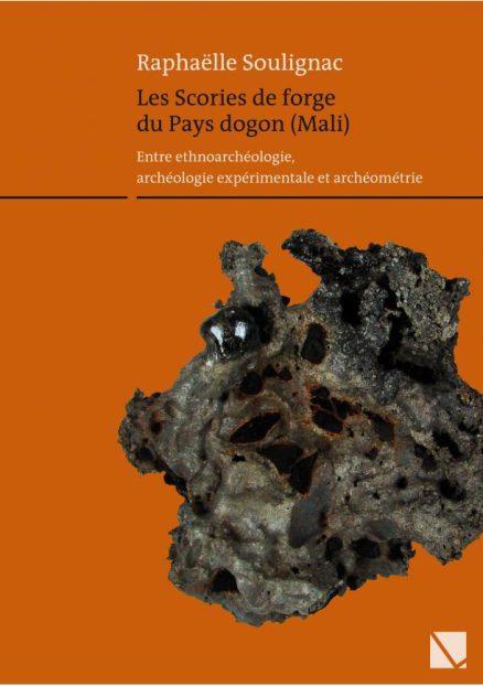 Les Scories de forge du Pays dogon (Mali) – Entre ethnoarchéologie, archéologie expérimentale et archéométrie