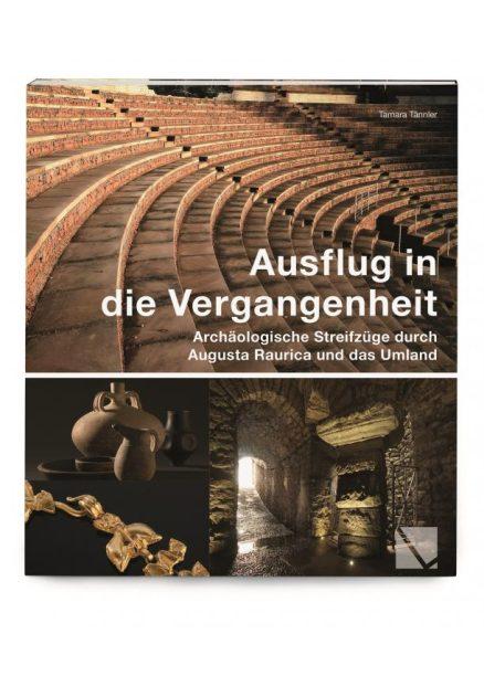 Ausflug in die Vergangenheit – Archäologische Streifzüge durch Augusta Raurica
