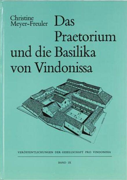 Praetorium und die Basilika von Vindonissa - Die Ausgrabungen im südöstlichen Teil des Legionslagers