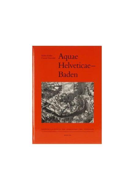 Aquae Helveticae–Baden - Die Grabungen Baden Du Parc 1987/88 und ABB 1988