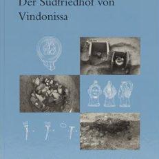 Der Südfriedhof von Vindonissa - Archäologische und naturwissenschaftliche Untersuchungen im römerzeitlichen Gräberfeld Windisch–Dägerli