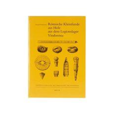Römische Kleinfunde aus Holz aus dem Legionslager Vindonissa