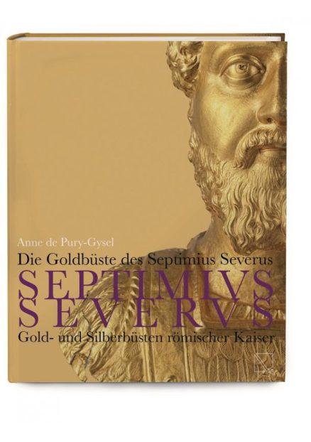 Die Goldbüste des Septimius Severus  Gold- und Silberbüsten römischer Kaiser