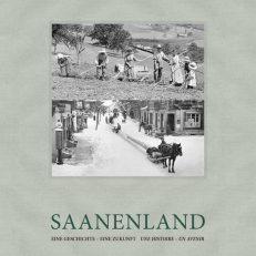 SAANENLAND | EINE GESCHICHTE - EINE ZUKUNFT | UNE HISTOIRE - UN AVENIR