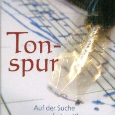 Tonspur. Auf der Suche nach dem Klang des Lebens. Autobiografie.