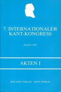 Akten des 7. Internationalen Kant-Kongress, Kurfürstliches Schloss zu Mainz 1990.