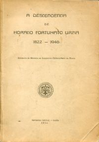 A Descendencia de Horacio Fortunato Urpia 1822-1946. Separata da revista do instituto Genealógico da Bahia.