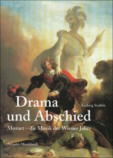 Drama und Abschied. Mozart - die Musik der Wiener Jahre.