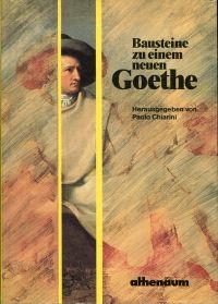 Bausteine zu einem neuen Goethe
