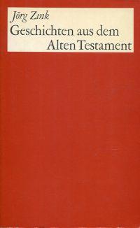 Geschichten aus dem Alten Testament. Ausgewählt, neu angeordnet und übertragen.