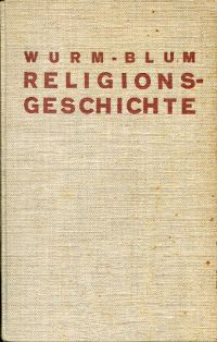 Wurms Handbuch der Religionsgeschichte in durchgreifender Neubearbeitung.