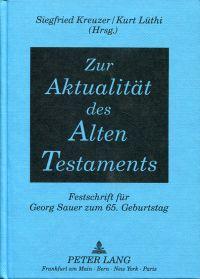 Zur Aktualität des Alten Testaments. Festschrift für Georg Sauer zum 65. Geburtstag.