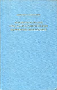 Altorientalischer und alttestamentlicher Auferstehungsglauben. Neudruck 1970 durchgesehen und mit einem Nachtrag herausgegeben von Josef Scharbert.