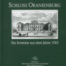 Schloss Oranienburg. Ein Inventar aus dem Jahre 1743.