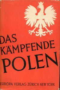 Das kämpfende Polen.