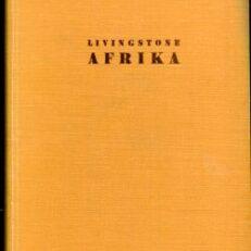 Afrika. Die erste Durchquerung des schwarzen Erdteils.