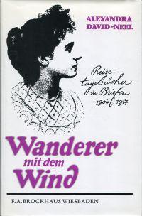 Wanderer mit dem Wind. Reisetagebücher in Briefen 1904 - 1917.