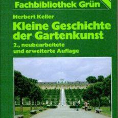 Kleine Geschichte der Gartenkunst.