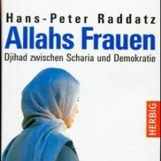 Allahs Frauen. Djihad zwischen Scharia und Demokratie.