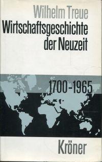 Wirtschaftsgeschichte der Neuzeit. Das Zeitalter der technisch-industriellen Revolution 1700 bis 1966.