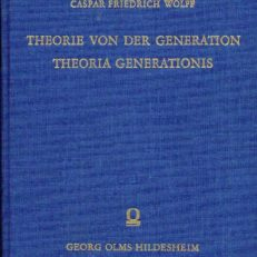 Theorie von der Generation in zwei Abhandlungen erklärt und bewiesen / Theoria Generationis.