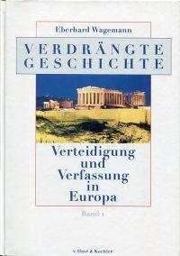 Verdrängte Geschichte. Verteidigung und Verfassung in Europa.