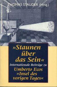 """""""Staunen über das Sein"""". Internationale Beiträge zu Umberto Ecos """"Insel des vorigen Tages""""."""