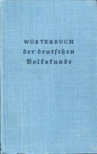 Wörterbuch der deutschen Volkskunde.