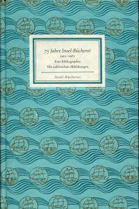 75 Jahre Insel-Bücherei. 1912 - 1987. Eine Bibliographie.