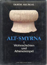Alt-Smyrna. Band I: Wohnschichten und Athenatempel.