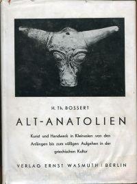 Altanatolien. Kunst und Handwerk in Kleinasien von den Anfängen bis zum völligen Aufgehen in der griechischen Kultur.
