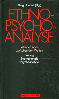 Ethnopsychoanalyse. Wanderungen zwischen den Welten ; [50 Jahre Psyche].