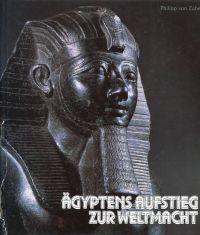 Ägyptens Aufstieg zur Weltmacht.
