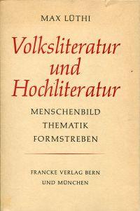 Volksliteratur und Hochliteratur. Menschenbild, Thematik, Formstreben.