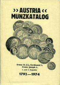 Austria Münzkatalog 1974. Franz II. (I.), Ferdinand I., Franz Joseph I., 1. und 2. Republik, 1792-1974.