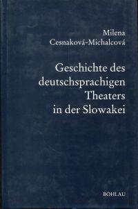 Geschichte des deutschsprachigen Theaters in der Slowakei.