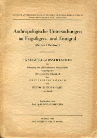 Anthropologische Untersuchungen im Engstligen- und Frutigtal (Berner Oberland).