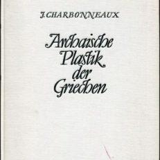 Archaische Plastik der Griechen.