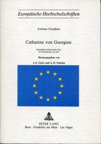 Catharina von Georgien. Sprachlich modernisierter Text der Erstfassung von 1657.