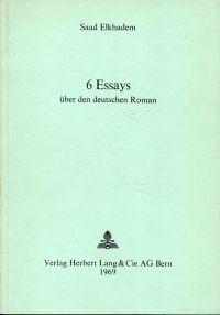 6 Essays über den deutschen Roman.
