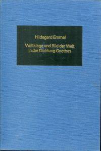 Weltklage und Bild der Welt in der Dichtung Goethes.