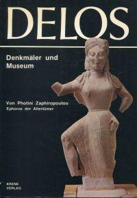 Delos. Denkmäler und Museum.