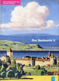 Die Kunstdenkmäler des Kantons Freiburg, Band 5, Der Seebezirk II.