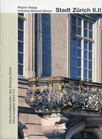 Die  Kunstdenkmäler des Kantons Zürich, Band II.II. Die  Stadt Zürich: Altstadt links der Limmat, Profanbauten. Neue Ausgabe.