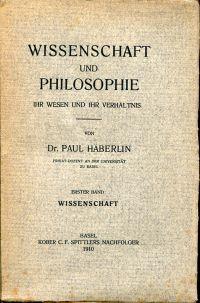 Wissenschaft und Philosophie. Ihr Wesen und ihr Verhältnis.