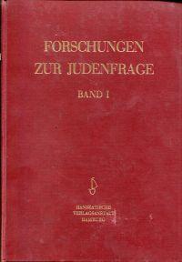 Forschungen zur Judenfrage. Band 1, 2, 3, 4 , 5, 6.