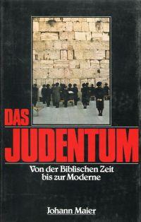 Das Judentum von der biblischen Zeit bis zur Moderne.