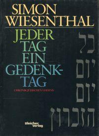 Jeder Tag ein Gedenktag. Chronik jüdischen Leidens.